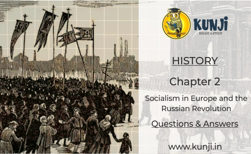 Class 9 History Chapter 2 – Socialism in Europe and the Russian Revolution