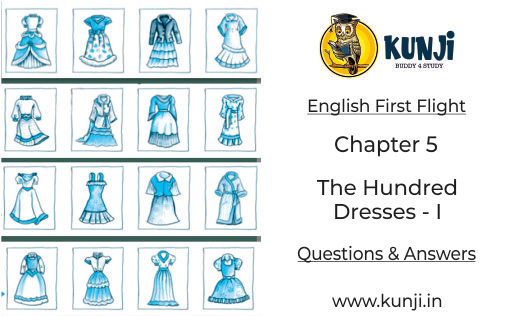 The Hundred Dresses Part 1 Chapter 5 Class 10 English First Flight NCERT Solutions