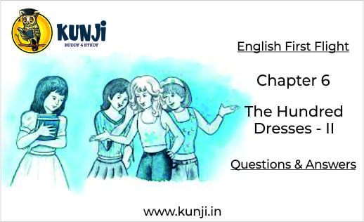 The Hundred Dresses-II Chapter 6 Class 10 English First Flight NCERT Solutions