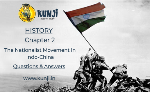 The Nationalist Movement in Indo-China History Class 10 Chapter 2 Solutions