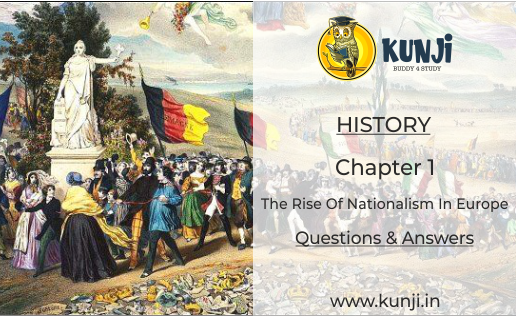 The Rise of Nationalism in Europe History Class 10 Chapter 1 Question Answers