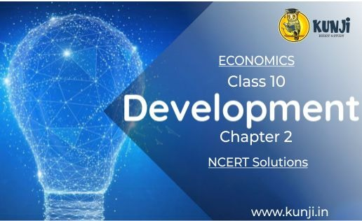 NCERT Solutions of Development Class 10 Economics Chapter 1