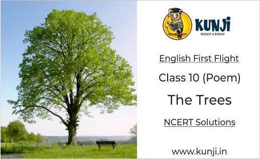 The Trees Poem Poem Class 10 English Chapter 7, Summary, Explanation, Solutions