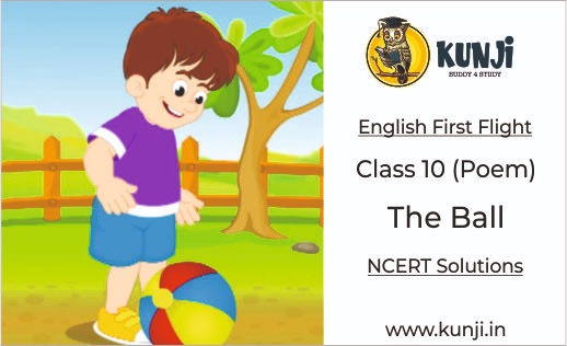 NCERT Solutions for The Ball Poem Chapter 5 Class 10 English