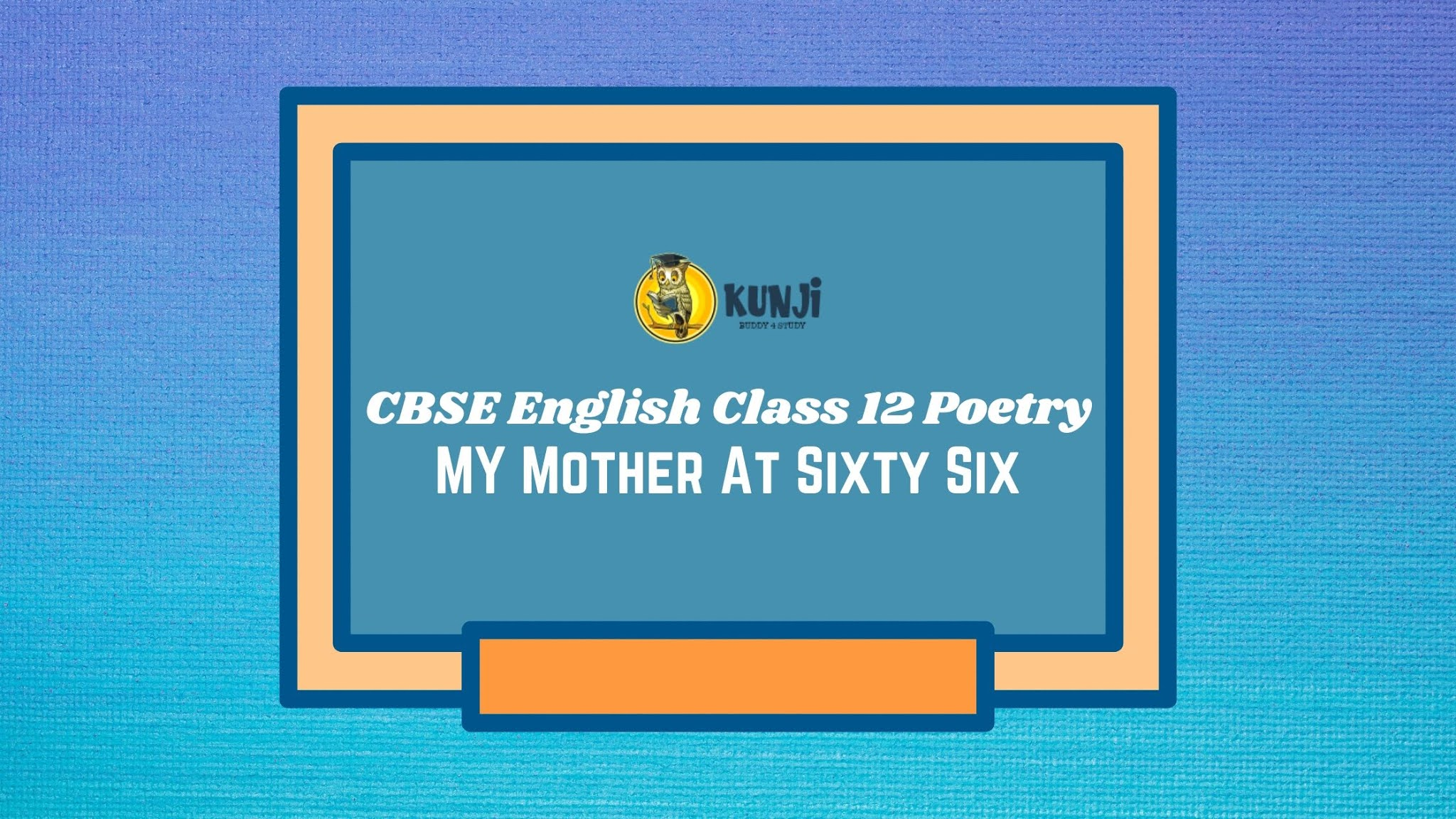 NCERT Solutions for Class 12 English Flamingo Poetry 1 My Mother At Sixty Six