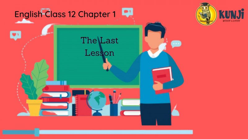 English Class 12 Chapter 1 the last lesson