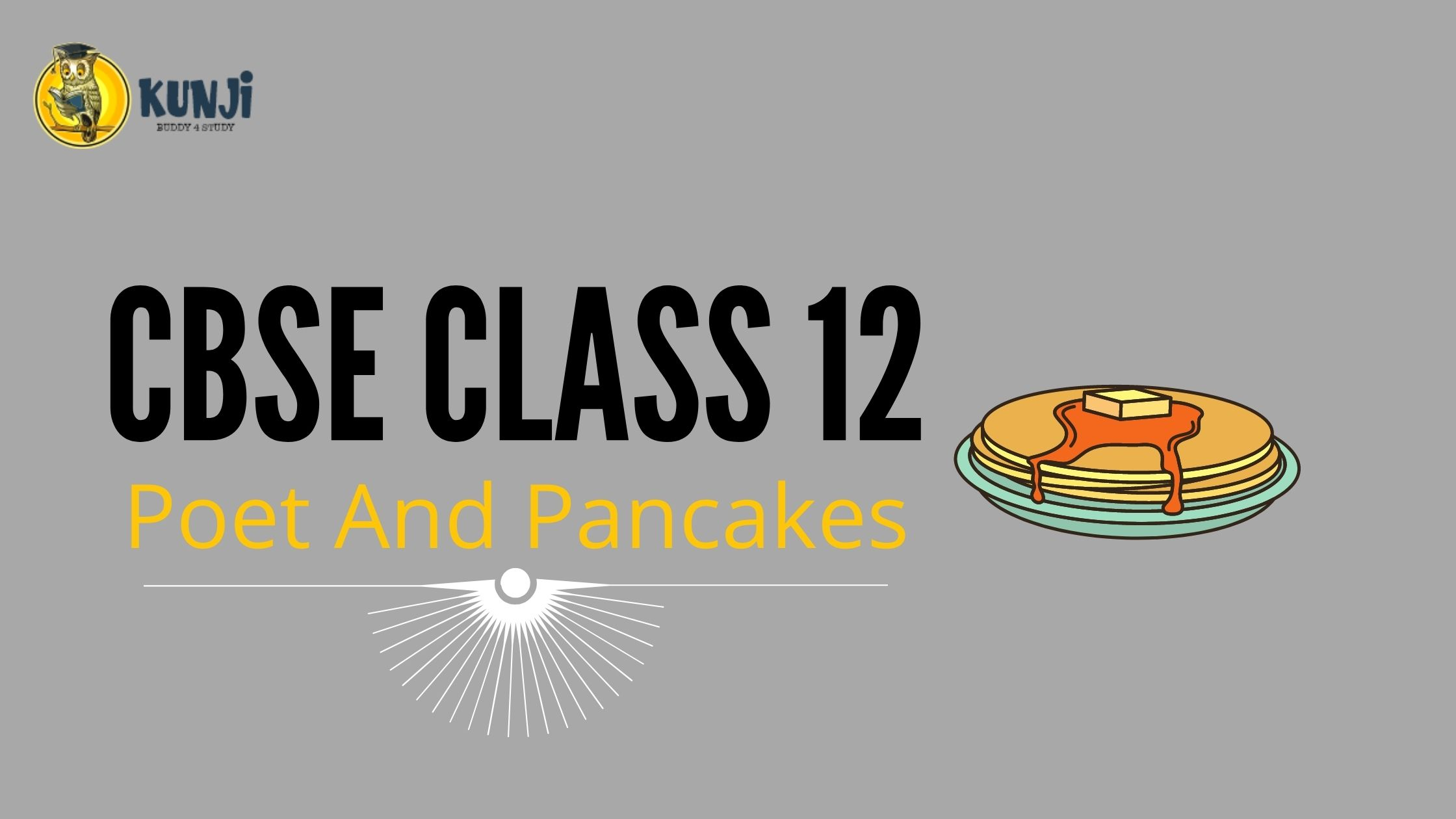 NCERT Solutions for 12th Class English Chapter 6 Poet And Pancakes