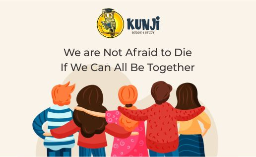 We are Not Afraid to Die... If We Can All Be Together