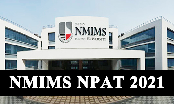 NMIMS NPAT 2021 Application Form, Exam Dates, Eligibility, Pattern, Syllabus