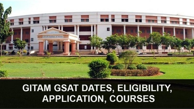 GITAM GSAT 2021, Dates, Eligibility, Application, Courses