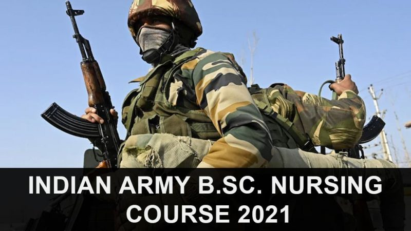 Indian Army B.Sc. Nursing Course 2021