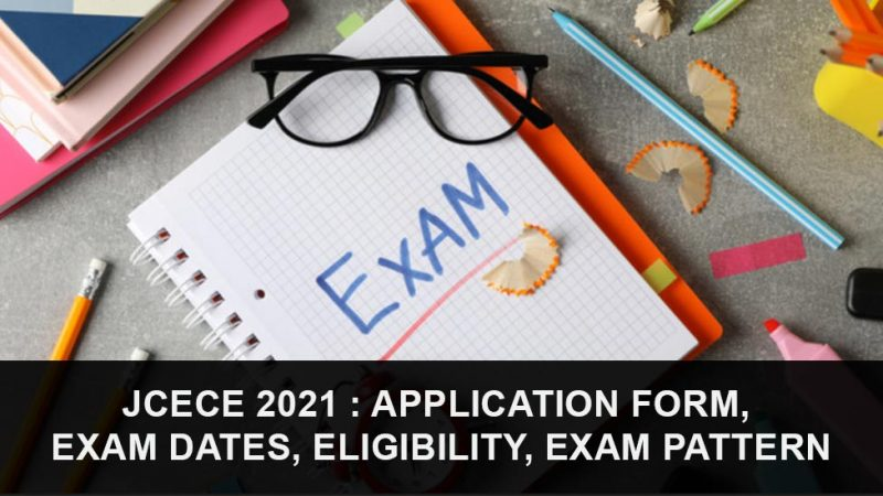 JCECE 2021 : Application Form, Exam Dates, Eligibility, Exam Pattern