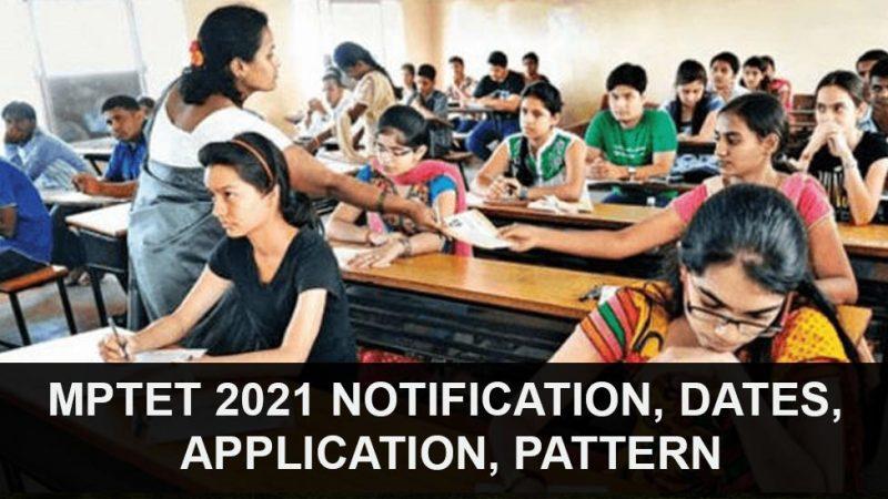 MPTET 2021 Notification, Dates, Application, Pattern