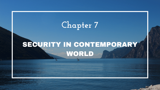 NCERT Solutions for Class 12 Political Science Chapter 7 Security in the Contemporary World