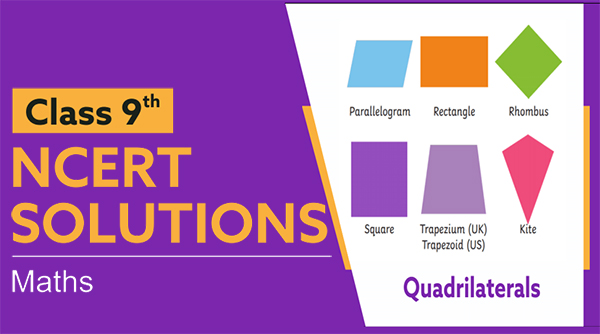 NCERT Solutions for Class 9 Maths Chapter 8 Quadrilaterals