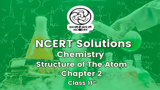Class 11 Chemistry Chapter 2 Structure of Atom-min