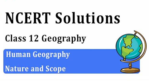 NCERT Solutions for Class 12 Geography Chapter 1 Human Geography